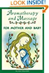 Aromatherapy Massage For Mother And Baby