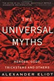 img - for The Universal Myths: Heroes, Gods, Tricksters, and Others (Meridian) book / textbook / text book