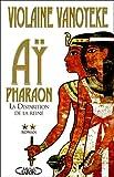 echange, troc Violaine Vanoyeke - Aÿ, Pharaon, Tome 2 : La Disparition de la reine