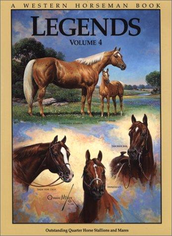 Legends 4: Outstanding Quarter Horse Stallions and Mares, ROBERT HOLMES, MIKE BOARDMAN, DIANA CIARLONI, JIM GOODHUE, ALAN GOLD, SALLY HARRISON, BETSY LYNCH, AJ MANGUM, LARRY THORTON