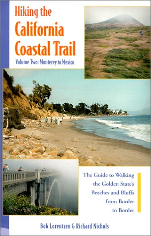 Hiking the California Coastal Trail, Volume Two: Monterey to Mexico