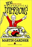 New Mathematical Diversions: More Puzzles, Problems, Games, and Other Mathematical Diversions (Spectrum Series) (0883855178) by Martin Gardner
