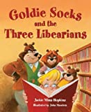Goldie Socks and the Three Libearians [Hardcover]