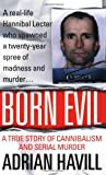 img - for By Adrian Havill Born Evil: A True Story of Cannibalism and Serial Murder [Mass Market Paperback] book / textbook / text book