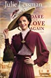 Image of Dare to Love Again: A Novel (The Heart of San Francisco)