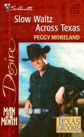 Slow Waltz Across Texas (Man Of The Month/Texas Grooms) (Desire, 1315), Moreland