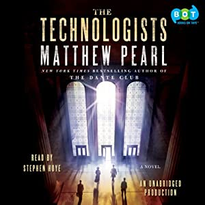 The Technologists: A Novel | [Matthew Pearl]