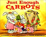 Just Enough Carrots: Level 1: Comparing Amounts (Mathstart: Level 1 (HarperCollins Library)) (0060267798) by Murphy, Stuart J.
