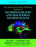 img - for The American Psychiatric Publishing Textbook of Neuropsychiatry and Behavioral Neurosciences, Fifth Edition (American Psychiatric Press Textbook of Neuropsychiatry) book / textbook / text book