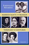 img - for Married Saints and Blesseds: Through the Centuries book / textbook / text book