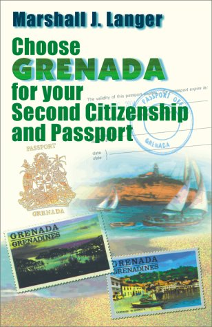 Choose Grenada for Your Second Citizenship and Passport