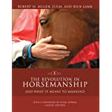 Revolution in Horsemanship Limited Edition: And What It Means to Mankind ~ Robert M. Miller