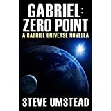 Gabriel: Zero Point (Evan Gabriel Trilogy) ~ Steve Umstead