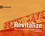 img - for Revitalize: Why We Must Reclaim Dying Churches - and How (9Marks Journal) book / textbook / text book