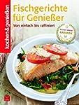 Fischgerichte für Genießer: Von einfa...