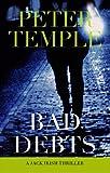 Bad Debts (Jack Irish) (1596921293) by Temple, Peter