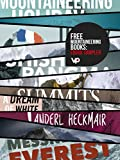 img - for FREE Mountaineering Books: eBook Sampler: Vertebrate Publishing eBooks for the adventurous from Tilman, Terray, Tasker, Scott, MacIntyre, Fowler, Diemberger, Messner, and Heckmair book / textbook / text book