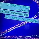 22 Short Scifi Stories: A Flash Fiction Collection | Angela Cavanaugh