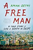 img - for A Free Man: A True Story of Life and Death in Delhi book / textbook / text book