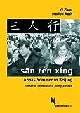 san rén xíng: Annas Sommer in Beijing. Roman in chinesischen Schriftzeichen.