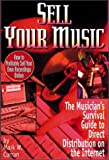 Sell Your Music : How To Profitably Sell Your Own Recordings Online