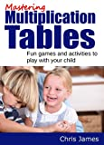 Mastering Multiplication Tables - Fun Games and Activities to Play With Your Child