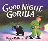 Good Night, Gorilla (oversized board book) (0399242600) by Rathmann, Peggy