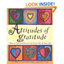 Attitudes of Gratitude: How to Give and Receive Joy Everyday of Your Life