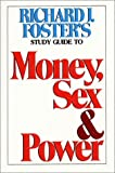 Money Sex and Power Study Guide (0060628278) by Foster, Richard J.