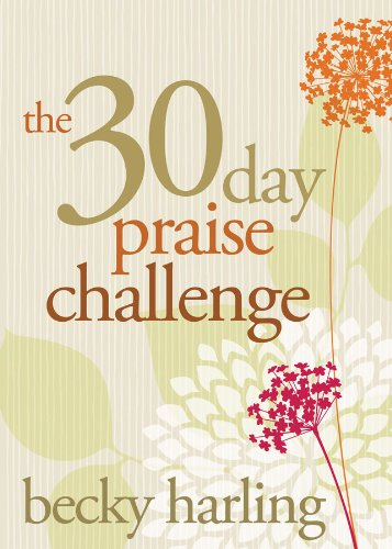 The 30-Day Praise Challenge by Becky Harling ebook deal