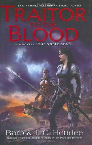Traitor to the Blood (The Noble Dead), Barb Hendee, J.C. Hendee