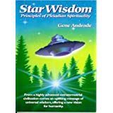 Star Wisdom: Principles of Pleiadian Spirituality ~ Gene Andrade