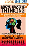 Remove Negative Thinking: How to Inst...