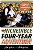 img - for The Incredible Four-Year Adventure: Finding Real Faith, Fun, and Friendship at College book / textbook / text book