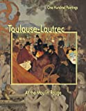 img - for Toulouse-Lautrec: At the Moulin Rouge (One Hundred Paintings Series) book / textbook / text book