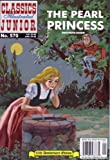 The Pearl Princess (Classics Illustrated Junior : No. 570)