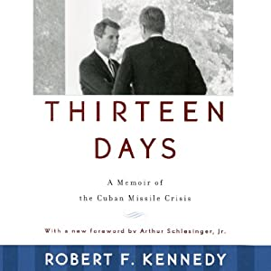 Thirteen Days: A Memoir of the Cuban Missile Crisis | [Robert F. Kennedy]