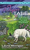 Laura Morrigan A Tiger's Tale (Call of the Wilde Mysteries)