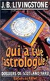 echange, troc J. B Livingstone - Qui a tué l'astrologue?