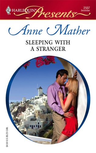 Sleeping With A Stranger (Presents), ANNE MATHER
