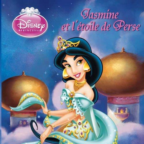 Jasmine Et L'Etoile de Perse, Disney Monde Enchante (English and French Edition)