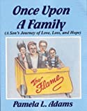 Once Upon a Family: A Son's Journey of Love, Loss, and Hope