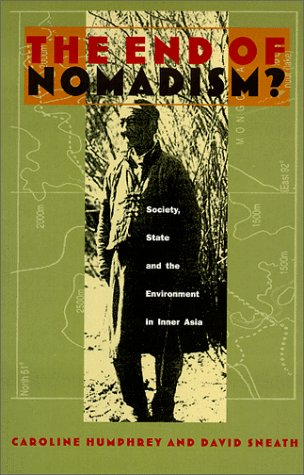 The End of Nomadism?: Society, State, and the Environment in Inner...