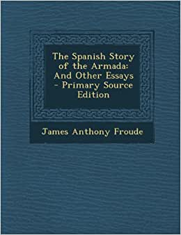 spanish armada essay Spanish armada essay - make a quick custom term paper with our help and make your professors shocked forget about those sleepless nights writing your coursework with our custom writing help begin working on your report.