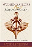 Women Sailors and Sailors' Women: An Untold Maritime History (0375500413) by Cordingly, David