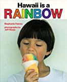 img - for Feeney: Hawaii Is a Rainbow (Kolowalu Books) book / textbook / text book