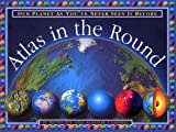 img - for Atlas In The Round: Our Planet As You've Never Seen It Before book / textbook / text book