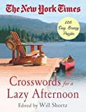 The New York Times Crosswords for a Lazy Afternoon: 200 Easy, Breezy Puzzles (0312331088) by The New York Times