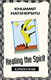 img - for Healing The Spirit: By Getting Rid Of The Anger book / textbook / text book