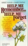 Help Me Remember Help Me Forget (0871232030) by Chapian, Marie
